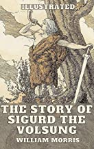 The Story of Sigurd the Volsung Illustrated