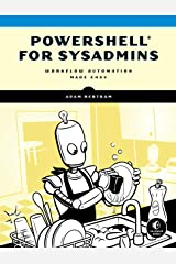 PowerShell for Sysadmins: Workflow Automation Made Easy Kindle Edition