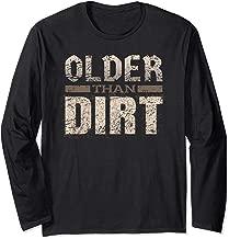 Older Than Dirt - Funny Old Age Joke Gag Long Sleeve T-Shirt