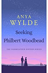 Seeking Philbert Woodbead: A Madcap Regency Romance (The Fairweather Sisters Book 2) (English Edition) Formato Kindle