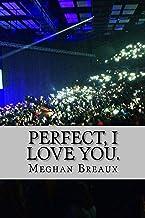 Perfect, I Love You. (English Edition)
