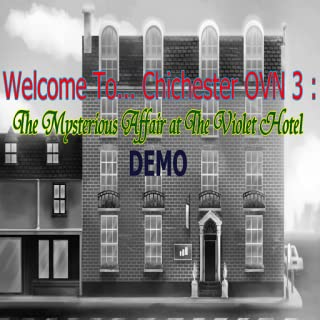 Welcome To... Chichester OVN 3 : The Mysterious Affair at The Violet Hotel (Demo)