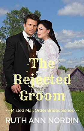 The Rejected Groom (Misled Mail Order Brides Book 2) (English Edition)