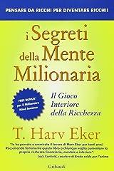 I segreti della mente milionaria: Il gioco interiore della ricchezza (Italian Edition) eBook Kindle