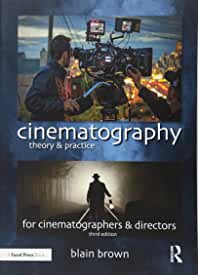 Cinematography: Theory and Practice, 3rd Edition from Focal Press and Routledge