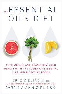 The Essential Oils Diet: Lose Weight and Transform Your