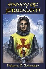 Envoy of Jerusalem: Balian d'Ibelin and the Third Crusade (Jerusalem Trilogy Book 3) Kindle Edition