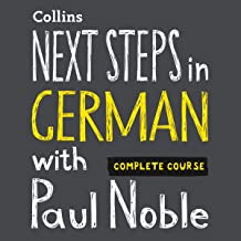 Next Steps in German with Paul Noble - Complete Course: German Made Easy with Your Personal Language Coach