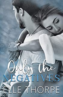 Only the Negatives (Only You)