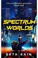 Spectrum Worlds (The Cyberpunk Uploads Book 1) Kindle Edition