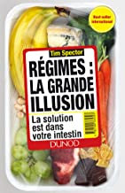 Régimes : la grande illusion - La solution est dans votre intestin: La solution est dans votre intestin
