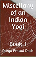 Miscellany of an Indian Yogi: Book-1