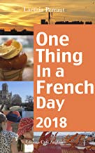 One Thing In A French Day 2018 (French Edition)
