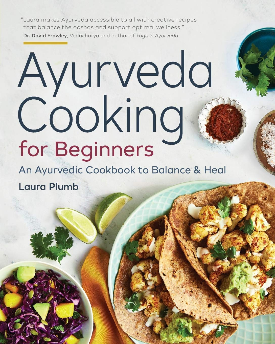 Download Book Ayurveda Cooking For Beginners An Ayurvedic Cookbook To Balance And Heal For Free