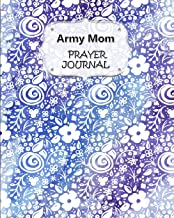 Army Mom Prayer Journal: 60 days of Guided Prompts and Scriptures   Purple Blue