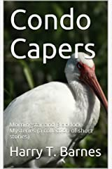 Condo Capers: Morningstar and Blacklock Mysteries (a collection of short stories) Kindle Edition