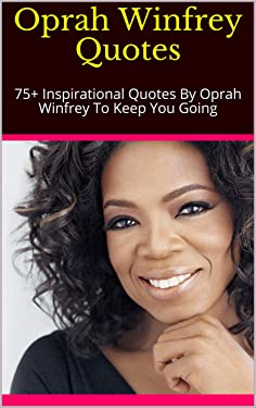 Oprah Winfrey Quotes: 75+ Inspirational Quotes By Oprah Winfrey To Keep You Going