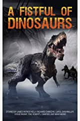 A Fistful of Dinosaurs Kindle Edition