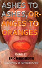 Ashes to Ashes, Oranges to Oranges