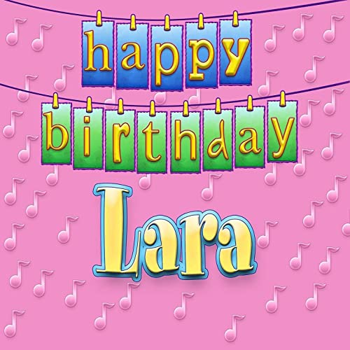 Happy Birthday Lara Personalized