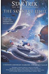 Star Trek: The Next Generation: The Sky's the Limit: All New Tales Kindle Edition
