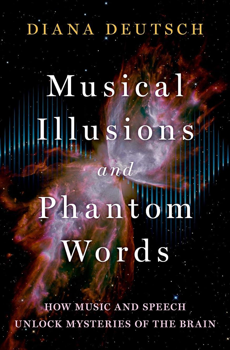 良い急襲エリートMusical Illusions and Phantom Words: How Music and Speech Unlock Mysteries of the Brain (English Edition)