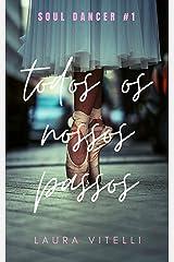 Todos Os Nossos Passos - Trilogia Soul Dancer #1 eBook Kindle