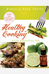 Healthy Cooking With Essential Oil Kindle Edition