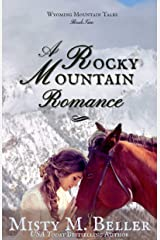 A Rocky Mountain Romance (Wyoming Mountain Tales Book 2) Kindle Edition