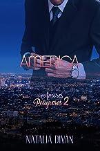 AMÉRICA (Amores Peligrosos nº 2)