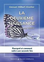 La deuxième naissance: Amour Sagesse Vérité (Synopsis) (French Edition)