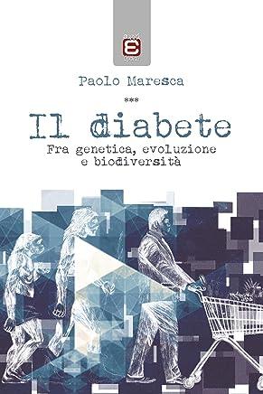 Il diabete: Fra genetica, evoluzione e biodiversità