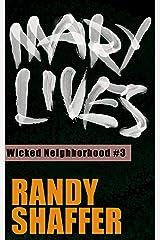 Mary Lives (Wicked Neighborhood Book 3) Kindle Edition