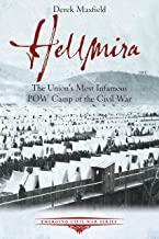 Hellmira: The Union's Most Infamous POW Camp of the Civil War (Emerging Civil War Series)