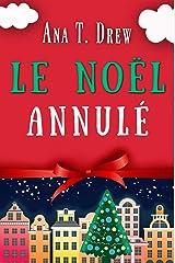 Le Noël annulé: Un court polar cosy, drôle et réconfortant (Les enquêtes de Julie) Format Kindle