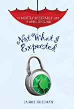 Not What I Expected (The Mostly Miserable Life of April Sinclair)