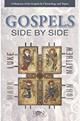 The Gospels Side-by-Side: A Harmony of the Gospels by Chronology and Topics Kindle Edition