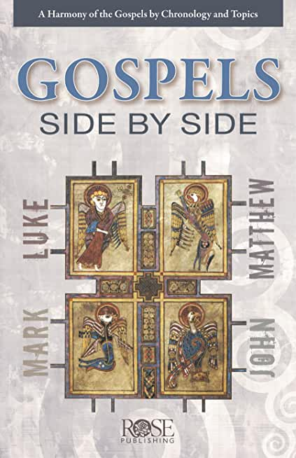 The Gospels Side-by-Side: A Harmony of the Gospels by Chronology and Topics (English Edition)