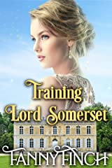 Training Lord Somerset (The Heart of Dorset Series: Book 1): A Clean & Sweet Regency Historical Romance Novel Kindle Edition