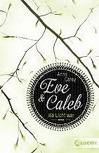 Eve & Caleb (Band 1) - Wo Licht war (Eve & Caleb-Trilogie) (German Edition)