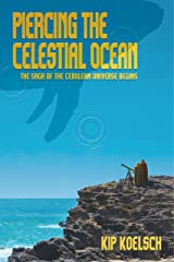 PIERCING THE CELESTIAL OCEAN: The Saga of the Cerulean Universe Begins Kindle Edition