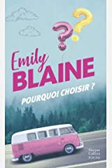 Pourquoi choisir ? : une comédie romantique signée Emily Blaine (&H) Format Kindle