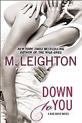 Down to You (A Bad Boys Novel Book 1) Kindle Edition