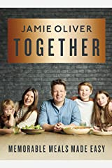 Together: Memorable Meals Made Easy Kindle Edition