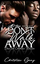 Don't Walk Away: Elmo and Cristine's Romance (A Second Chance Romance)