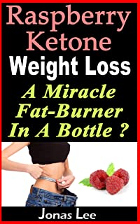 Raspberry Ketone Weight Loss: A Miracle Fat-Burner in a