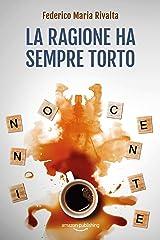 La ragione ha sempre torto (Riccardo Ranieri Vol. 11) (Italian Edition) Kindle Edition