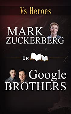 Mark Zuckerberg VS Google Brothers: Great Men with Great Vision