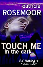 Touch Me in the Dark (Dangerous to Love USA: South Dakota #41)