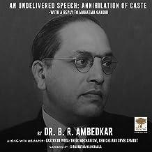 An Undelivered Speech: Annihilation of Caste: Annihilation of Caste, and Castes in India: Their Mechanism, Genesis and Dev...